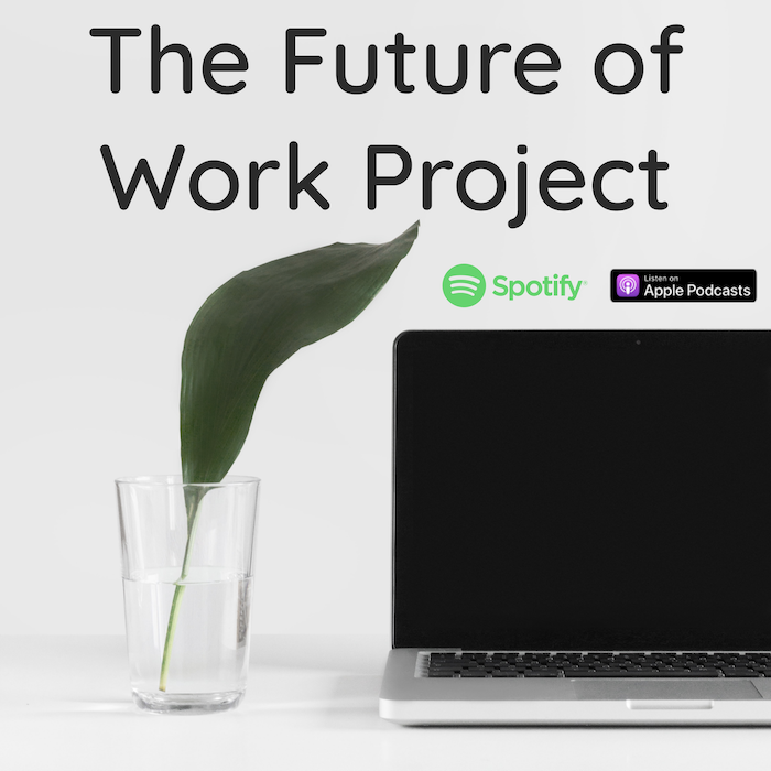 The Future of Work Project Podcast - Listen on Anchor.fm